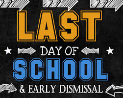 Last Day of School for the 2018-2019 year dismisses at 11:25 am on Thursday May 30th.